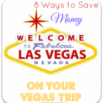 8 Ways to Save Money on Your Vegas Trip!