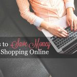 5 Tips To Save Money When Shopping Online