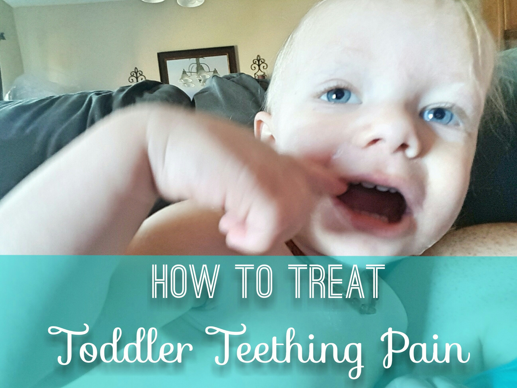 How to Treat Toddler Teething Pain